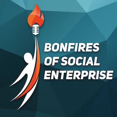 The Bonfires of Social Enterprise_podcast